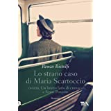 Lo strano caso di Maria Scartoccio: ovvero, Un brutto fatto di cronaca a Sestri Ponente
