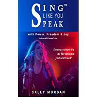 Sing Like You Speak™ Power Exercises: Learn to Sing as Naturally as Talking to Your Best Friend with over 100 Musical…