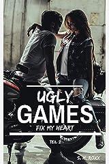 Ugly Games: Fix my heart Kindle Ausgabe