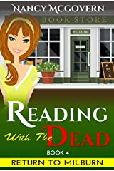Reading With The Dead: A Culinary Cozy Mystery With A Delicious Recipe (Return To Milburn Book 4) Kindle Edition