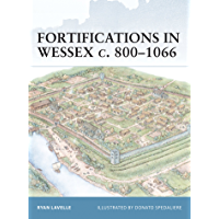 Fortifications in Wessex c. 800–1066: The Defences of Alfred the Great Against the Vikings (Fortress Book 14) (English…