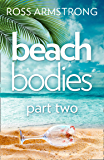 Beach Bodies: Part Two: A shocking, twisty summer read, perfect for fans of Love Island