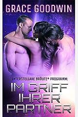 Im Griff ihrer Partner (Interstellare Bräute® Programm 1) Kindle Ausgabe