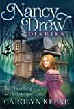 The Haunting on Heliotrope Lane (Nancy Drew Diaries Book 16)