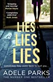 Lies Lies Lies: The Sunday Times Number One bestselling domestic thriller from Adele Parks