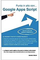 Punta in alto con... Google Apps Script: Per sviluppatori esperti e principianti Formato Kindle