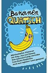 Bananenquatsch: Quatsch Geschichten Kindle Ausgabe
