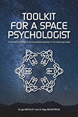 Toolkit for a Space Psychologist: to support astronauts in exploration missions to the Moon and Mars Paperback