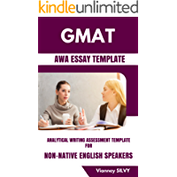 GMAT AWA Essay Template: GMAT Analytical Writing Assessment for Non-Native English Speakers