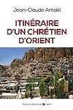 Itinéraire d'un chrétien d'Orient: Il était une fois le Liban