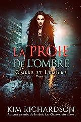 La Proie de L'ombre (Ombre et Lumière t. 1) Format Kindle