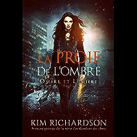 La Proie de L'ombre (Ombre et Lumière t. 1)