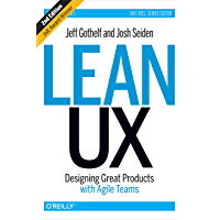 Lean UX: Designing Great Products with Agile Teams
