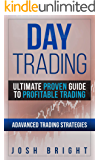 Day Trading: Ultimate Proven Guide to Profitable Trading: Advanced Trading Strategies (English Edition)