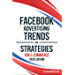 Facebook Advertising Trends and Strategies for E-Commerce 2020 Edition (English Edition)