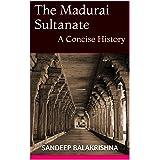 The Madurai Sultanate: A Concise History