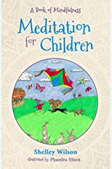 Meditation For Children: A Book of Mindfulness Kindle Edition