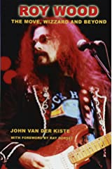 Roy Wood: The Move, Wizzard and beyond Paperback