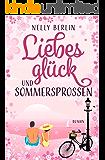 Liebesglück und Sommersprossen (German Edition)