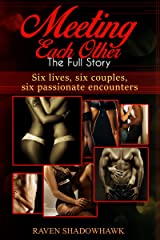 Meeting Each Other: The Full Story Kindle Edition