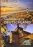 Unterwegs in Deutschland: Das große Reisebuch (KUNTH Unterwegs in ...)