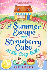 A Summer Escape and Strawberry Cake at the Cosy Kettle: A feel good, laugh out loud romantic comedy Kindle Edition