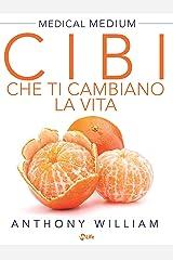 Cibi che ti cambiano la vita: Scopri il potere nascosto di frutta e verdura (Italian Edition) Kindle Edition