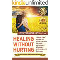 Healing Without Hurting: Treating ADHD, Apraxia, and Autism Spectrum Disorders Naturally (English Edition)