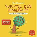 Schüttel den Apfelbaum - Ein Mitmachbuch. Für Kinder von 2 bis 4 Jahren: Zum Schütteln, Schaukeln, Pusten , Klopfen und Sehen