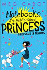 Bridesmaid-in-Training (Notebooks of a Middle-School Princess Book 2) Kindle Edition