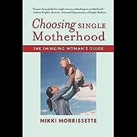Choosing Single Motherhood: The Thinking Woman's Guide (English Edition)