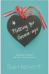 Plotting for Grown-ups Kindle Edition