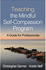 Teaching the Mindful Self-Compassion Program: A Guide for Professionals Taschenbuch