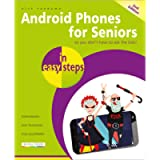 Android Phones for Seniors in easy steps, 2nd edition: Updated for Android v7 Nougat