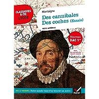 Livres Des cannibales, Des coches (Essais) (Bac 2021): suivi du parcours « Notre monde vient d'en découvrir un autre » PDF