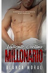Valiente Cretino Millonario: Matrimonio de Conveniencia, Sexo y Romance (Novela Romántica y Erótica) Versión Kindle