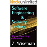 Software Engineering & Software Testing: A quick learning handbook