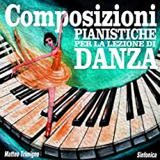 Composizioni Pianistiche per la Lezione di Danza