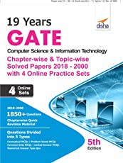 19 years GATE Computer Science & Information Technology Chapter-wise & Topic-wise Solved Papers (2018 - 2000) with 4 Online Practice Sets