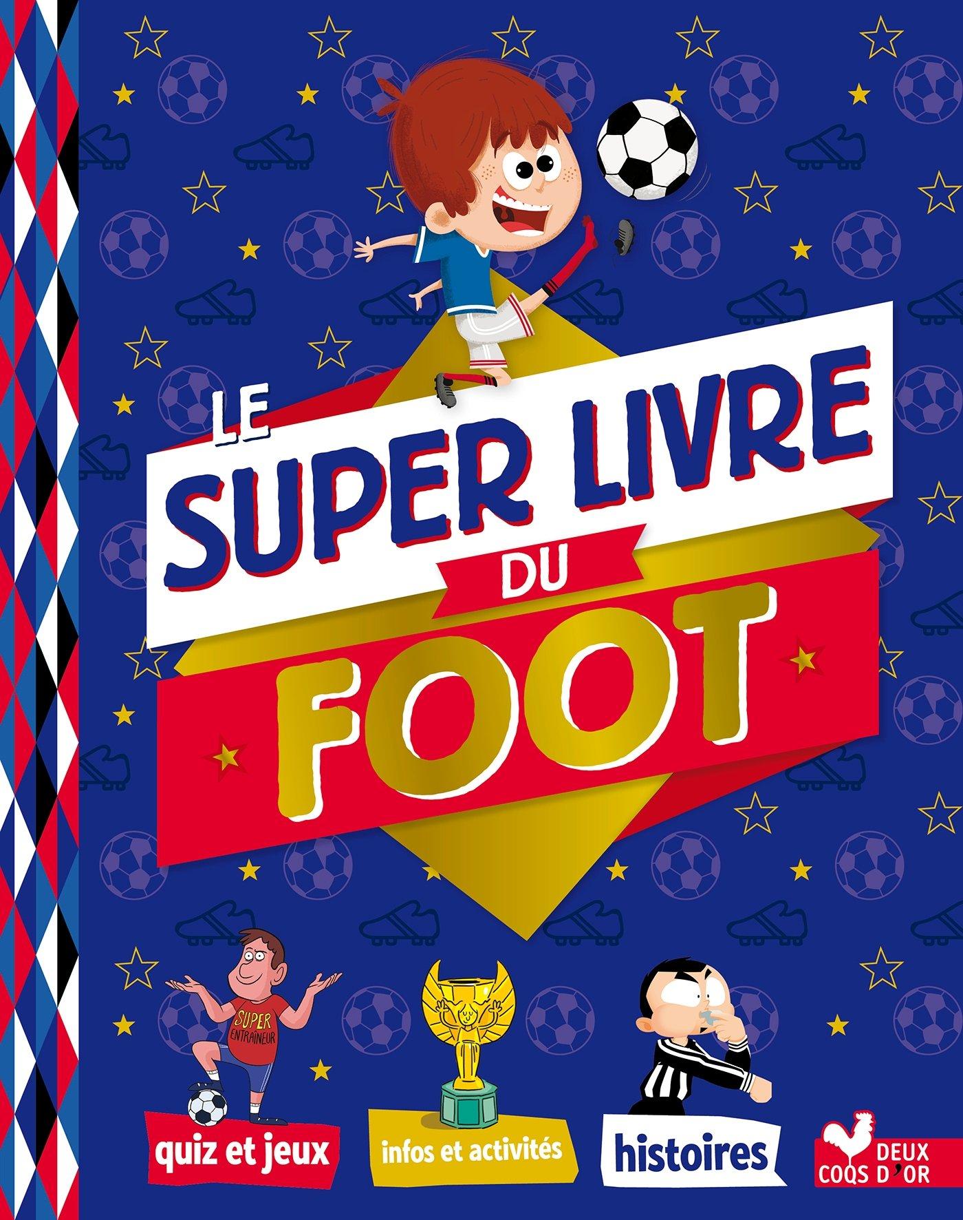 Le super livre du foot por Willy Richert