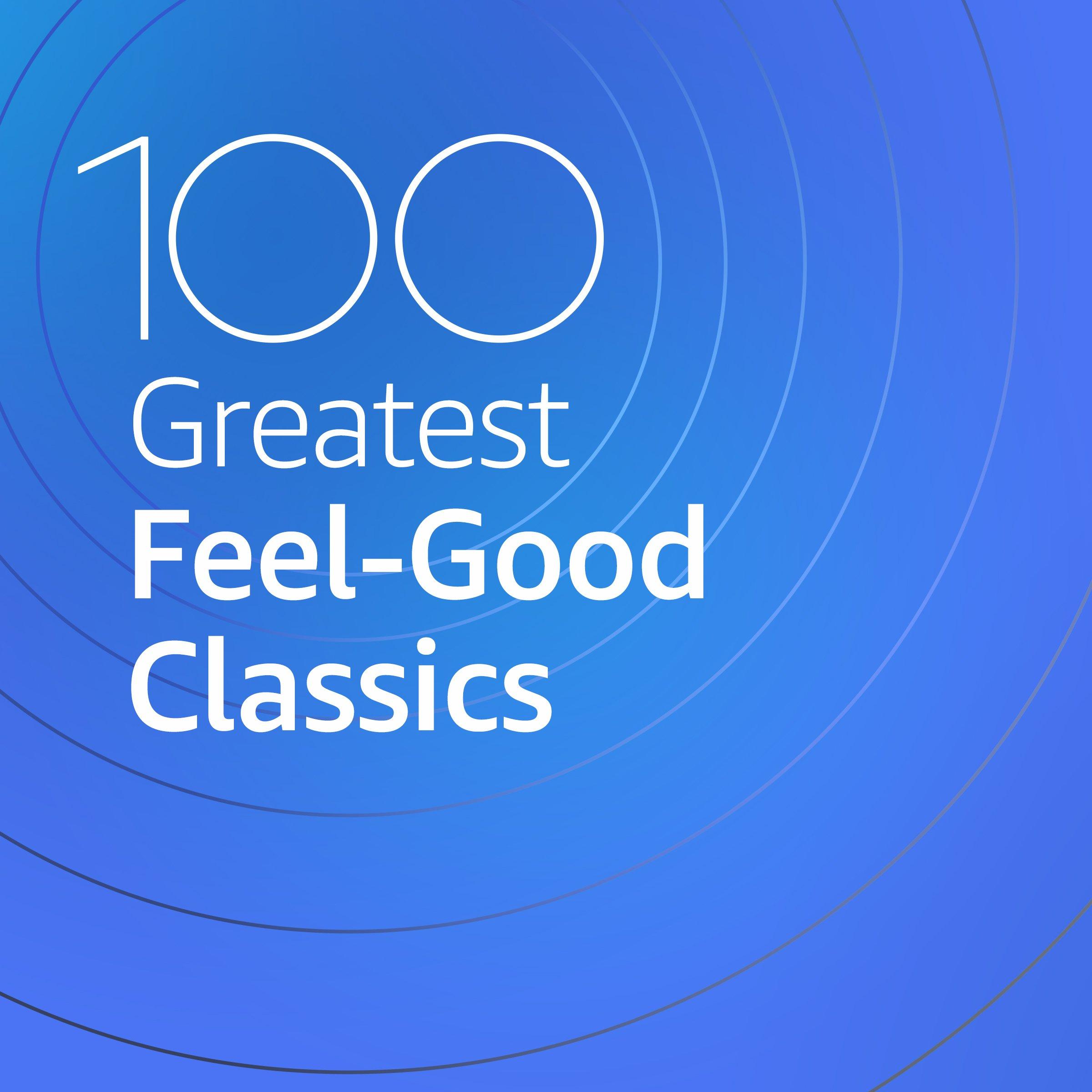100 Greatest Feel-Good Classics