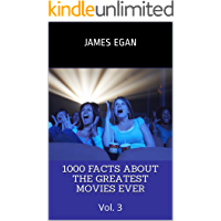 1000 Facts About the Greatest Movies Ever Vol. 3