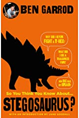 So You Think You Know About Stegosaurus? (So You Think You Know About... Dinosaurs?) Hardcover
