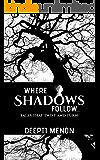 Where Shadows Follow: Readomania Shots