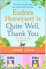 Eudora Honeysett is Quite Well, Thank You: The most feel good, page-turning and joyful fiction book of 2020! Kindle Edition