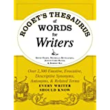 Roget's Thesaurus of Words for Writers: Over 2,300 Emotive, Evocative, Descriptive Synonyms, Antonyms, and Related Terms Ever