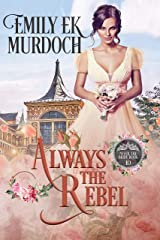 Always the Rebel (Never the Bride Book 10) Kindle Edition