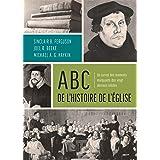 ABC de l'histoire de l'Église: un survol des moments marquants