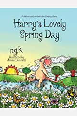 Harry's Lovely Spring Day: Harry The Happy Mouse: Teaching children the value of kindness. Paperback