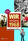 Wir vom Jahrgang 1968 - Kindheit und Jugend (Jahrgangsbände)